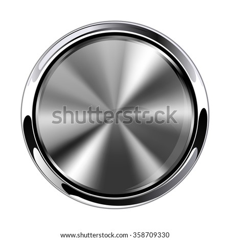 Metal  round button. Chrome frame. Vector isolated on white background. - stock vector