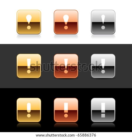 Metal web 2.0 buttons with attention sign. Rounded square shapes with shadow and reflection on white, gray and black