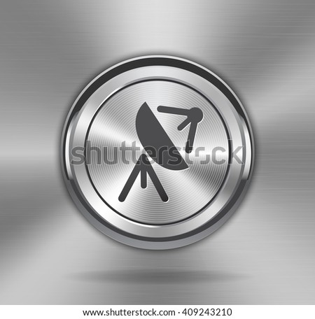 Metallic satellite antenna sign on shiny button web element on shiny brushed metallic background. Broadcasting and receiving antenna icon.Vector illustration - stock vector