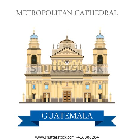 Metropolitan Cathedral of Saint James in Guatemala. Flat cartoon style historic sight showplace attraction web site vector illustration. World countries vacation travel sightseeing America collection. - stock vector