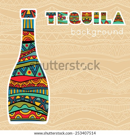 Mexican background with fancy bottle of tequila. Multicolored ornate bottle with ethnic pattern. Fancy tequila art title added. Template for greeting card, invitation or poster. Vector file is EPS8. - stock vector