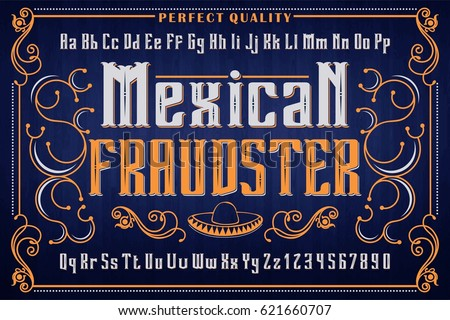 Mexican Fraudster - vintage label font, vector typeface with design sample
