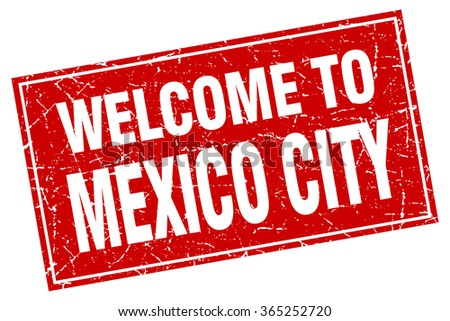 Mexico City red square grunge welcome to stamp - stock vector
