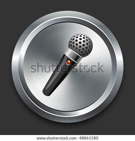 Microphone Icon on Metal Internet Button Original Vector Illustration - stock vector