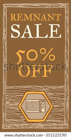 Microwave remnant sale, wood texture. 50 percent off. Vector retro flyer template. Vintage style, brown colors. Hand drawn, pen and ink. Design element for flyer, banner, advertisement, promotion - stock vector