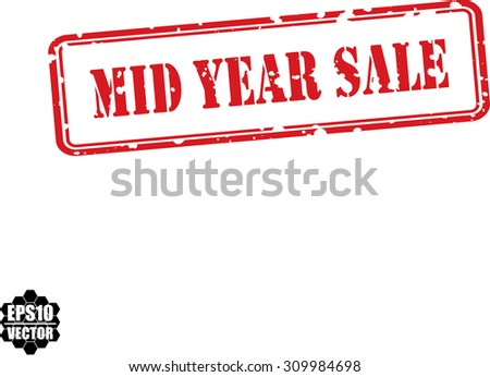 Mid Year Sale Grunge Rubber Stamp On White Background. Vector Illustration. - stock vector