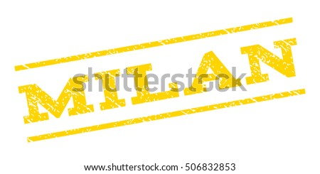 Milan watermark stamp. Text caption between parallel lines with grunge design style. Rubber seal stamp with unclean texture. Vector yellow color ink imprint on a white background.
