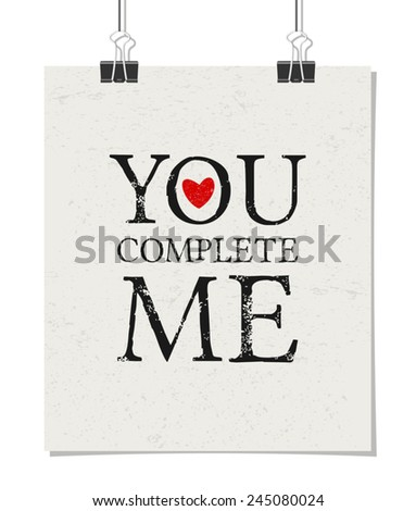 Minimalist style poster for Valentine's Day with message You Complete Me. Poster design mock-up with paper clips, isolated on white. - stock vector