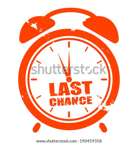 "minimalistic illustration of a grungy clock with ""last chance"" text, eps10 vector - stock vector"