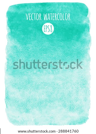 Mint green gradient watercolor vector background. Hand drawn texture. Rough, artistic edges. - stock vector