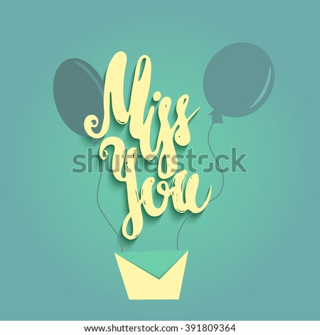 Miss you hand lettering. Scalable and editable miss you vector illustration. Miss you card design - stock vector