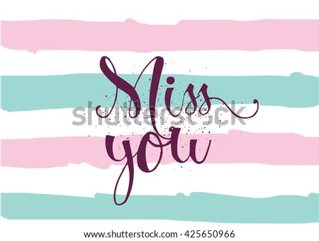 Miss you inscription greeting card calligraphy stock vector miss you inscription greeting card with calligraphy hand drawn lettering typography for invitation m4hsunfo