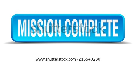 mission complete blue 3d realistic square isolated button