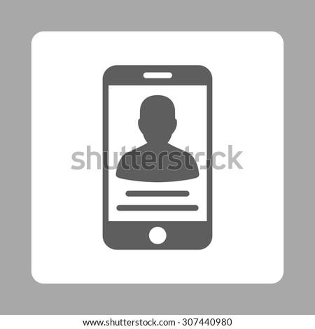 Mobile Account vector icon. This flat rounded square button uses dark gray and white colors and isolated on a silver background. - stock vector