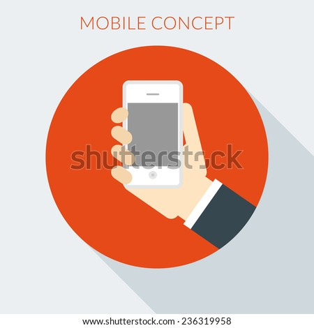 Mobile concept. Hand of the person with mobile device in flat design style - stock vector