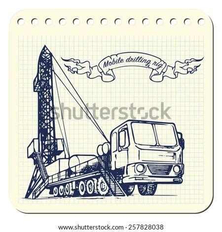 Mobile oil drilling complex. EPS8 vector illustrations in a sketchy style imitating scribbling in the notebook or diary. - stock vector