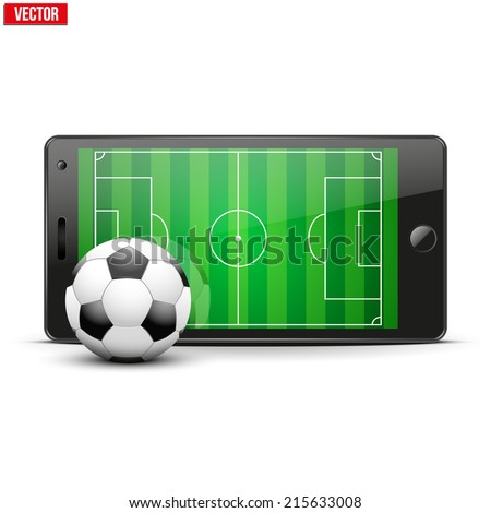 Mobile phone with football soccer ball and field on the screen. Sports theme and applications. Vector illustration Isolated on white background. - stock vector