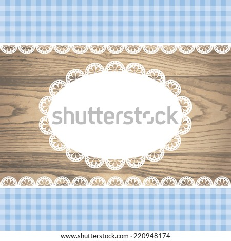 mock up with white blank empty lace frame doily and ribbons blue checkered border on a rustic wooden texture. vector illustration. - stock vector