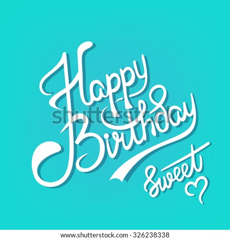 Modern calligraphy brush script Happy Birthday vector. Greeting card sign handwritten lettering typography vector. Perfect design for postcards and prints. Original hand crafted design.  - stock vector