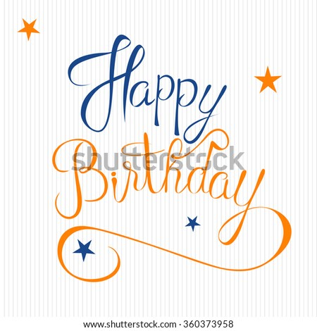 Modern calligraphy brush script Happy Birthday vector. Greeting card sign handwritten lettering typography illustration. Perfect design for postcards and prints. Original hand crafted design.  - stock vector