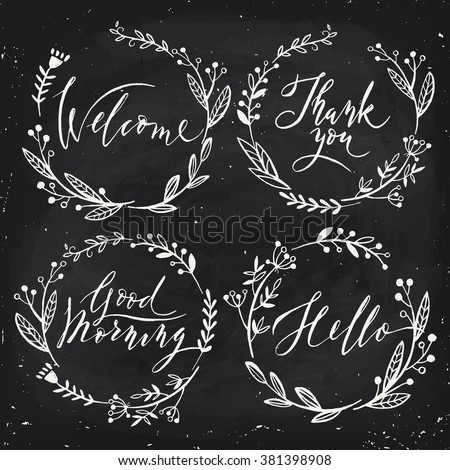 Modern calligraphy with floral frames. Blackboard designs. Set of four floral frames. Welcome. Thank you. Good morning. Hello.  - stock vector