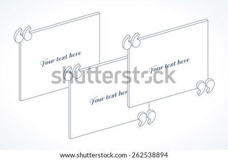 Modern 3d isometric quotation marks template. Linear flat illustration. Place for your text - stock vector