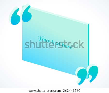 Modern 3d isometric turquoise quotation marks. Flat illustration. Place for your text - stock vector
