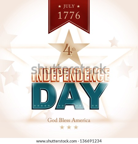 Modern Independence Day poster with light effects and shadows for depth and the wording: July 1776 4th, Independence Day, God Bless America. - stock vector