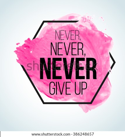 Never Give Up Stock Images, Royalty-Free Images & Vectors ...