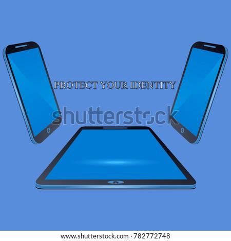 Modern tablets. Business illustration with the inscription:protect your identity