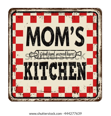 Moms Kitchen On Vintage Rusty Metal Stock Vector 444277639 ...