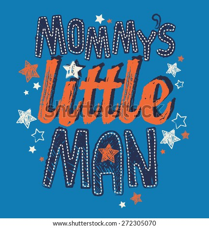 Mommy's Little Man Baby/Toddler/Youth Boys T-shirt Graphic - stock vector