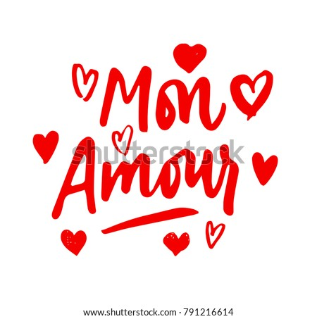 Mon Amour Lettering, Hearts Illustration. My Love In French Hand Drawn  Calligraphy Quote.