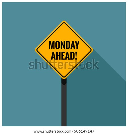 Monday Ahead Road Sign  (Line Art Vector Illustration in Flat Style Design)