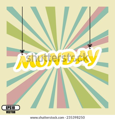 Monday hanging vintage or retro background. Vector.