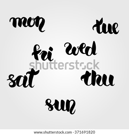 Monday, tuesday, wednesday, thursday, friday, saturday and sunday lettering. Hand drawn vector black and white calligraphy set of full days of week. Easy editable - stock vector