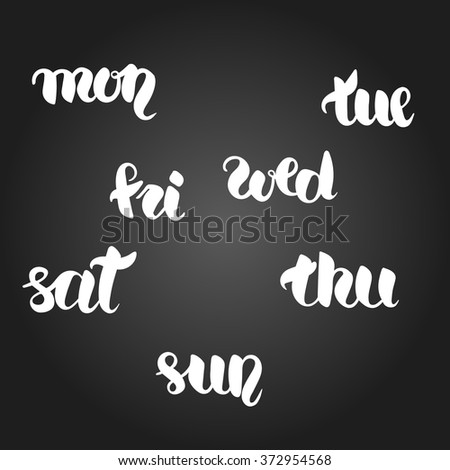 Monday, tuesday, wednesday, thursday, friday, saturday and sunday lettering. Hand drawn vector white calligraphy set of short days of week with black gradient background. Easy editable - stock vector