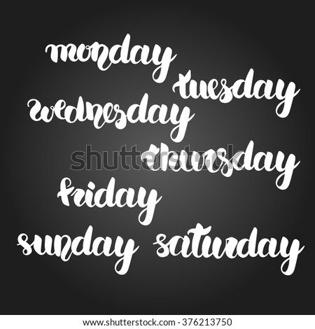 Monday, tuesday, wednesday, thursday, friday, saturday and sunday lettering. Hand drawn vector white calligraphy set of full days of week with black gradient background. Easy editable - stock vector