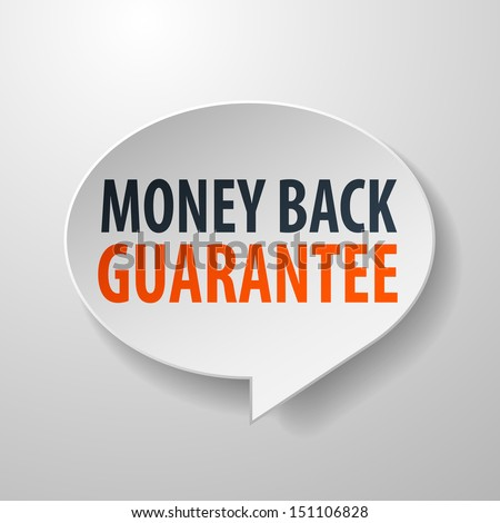 Money Back Guarantee 3d Speech Bubble on White background - stock vector