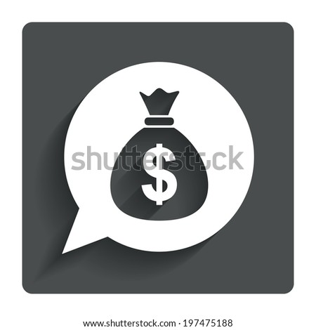 Money bag sign icon. Dollar USD currency speech bubble symbol. Gray flat button with shadow. Modern UI website navigation. Vector - stock vector