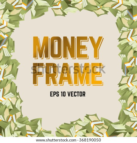 Money frame. heap of money illustration - stock vector