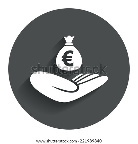 Money insurance sign. Hand holds cash bag in Euro symbol. Circle flat button with shadow. Modern UI website navigation. Vector - stock vector