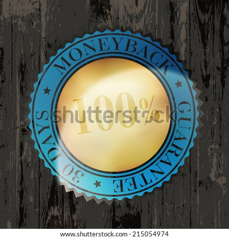 Moneyback Guaranteed Label with Gold Badge Sign on Wooden Texture - stock vector
