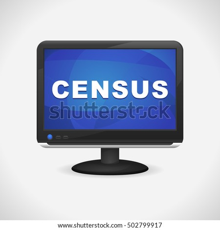 Monitor with Census on screen for Web, Mobile App