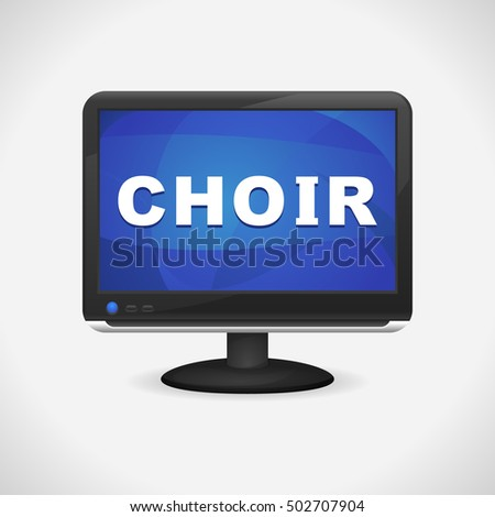 Monitor with Choir on screen for Web, Mobile App, Presentations