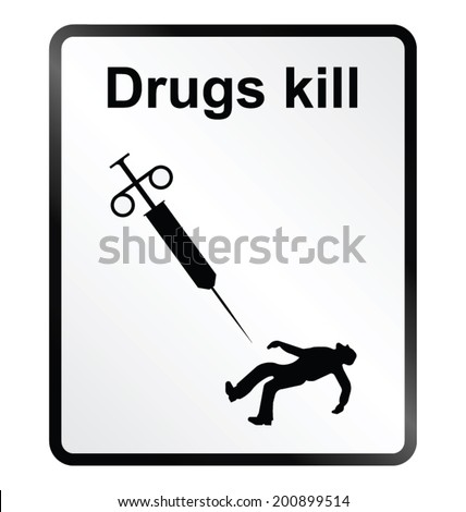 Monochrome drugs kill public information sign isolated on white background - stock vector