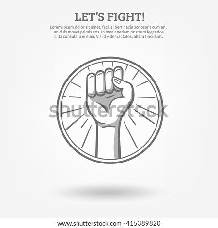 Monochrome hand drawn poster with clenched fist in hoop held high for fight  vector illustration  - stock vector