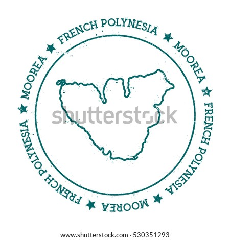 Moorea Vector Map Retro Vintage Insignia With Island Map Distressed Travel Stamp With Moorea