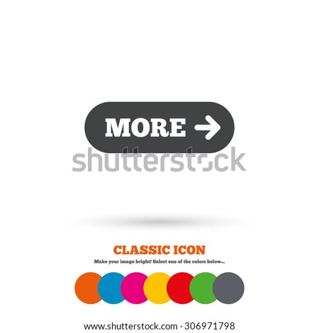 More with arrow sign icon. Details symbol. Website navigation. Classic flat icon. Colored circles. Vector