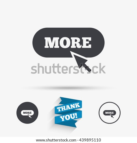 More with cursor pointer sign icon. Details symbol. Website navigation. Flat icons. Buttons with icons. Thank you ribbon. Vector - stock vector